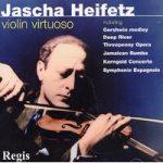 Jascha HEIFETZ- Virtuoso Violin