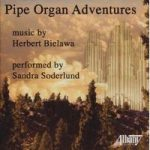 PIPE ORGAN ADVENTURES Music by Herbert Bielawa