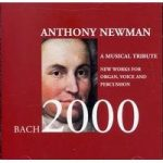 Anthony NEWMAN A Musical Tribute to J S Bach