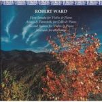 Robert WARD Sonatas for Violin & Piano 1,2