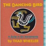 Thad WHEELER The Dancing Bird