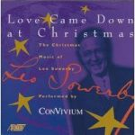 Leo SOWERBY Love Came Down At Christmas