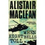 Alistair MACLEAN When Eight Bells Toll