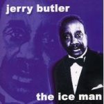 Jerry BUTLER- The Ice Man
