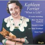 Kathleen FERRIER- What Is Life?