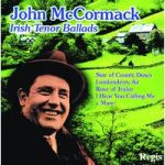 John McCORMACK- Ballads Of The Irish Tenor