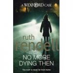 Ruth RENDELL No More Dying Then